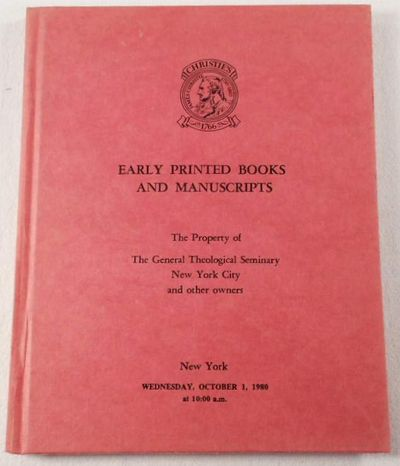 Early Printed Books and Manuscripts. Property of General Theological Seminary and Others. Christies New York, October 1, 1980, Christie, Manson & Woods International [Auction Catalog] [Auction Catalogue]