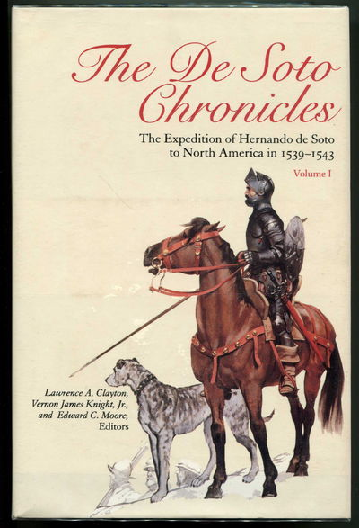 The De Soto Chronicles: The Expedition of Hernando de Soto to North America in 1539-1543, Volumes 1 & 2, Clayton, Lawrence A., Vernon James Knight Jr., and Edward C. Moore (eds)