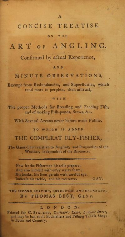 Image for A Concise Treatise On The Art Of Angling. Confirmed By Actual Experience,  And Minute Observations, Exempt From Redundancies, And Superfluities,  Which Tend More To Perplex, Than Instruct, With The Proper Methods For  Breeding And Feeding Fish, And Of Making Fish-ponds, Stews, &c, With  Several Arcana Never Before Made Public. To Which Is Added The Compleat  Fly-fisher, The Game Laws Relative To Angling, And Prognostics Of The  Weather, Independent Of The Barometer