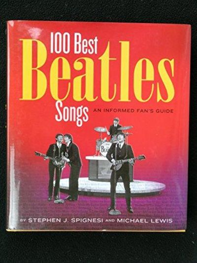 Image for 100 Best Beatles Songs An Informed Fan's Guide