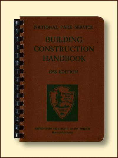 National Park Service Building and Construction Handbook 1958 Edition