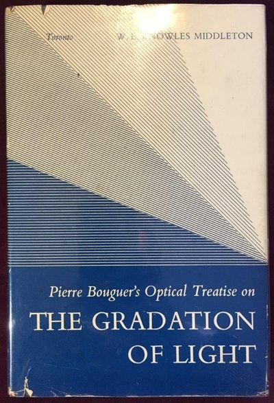 Pierre Bouguer's Optical Treatise on the Gradation of Light. Translated, with Introduction and Notes by W.E. Knowles Middleton., BOUGUER, Pierre.