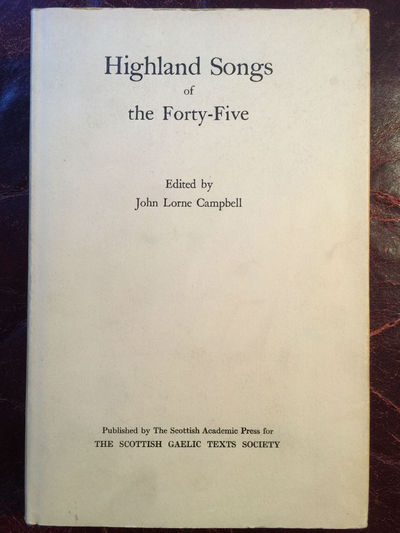 Highland Songs Of The Forty-Five, John Lorne Campbell Edited