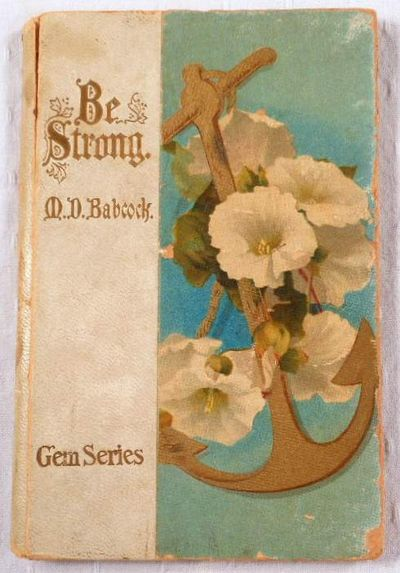 Be Strong, from Thoughts for Everyday Living. Gem Series, Babcock, Maltbie Davenport