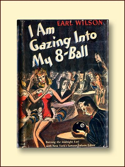 I am Gazing Into My 8-ball: Burning the Midnight Earl with New York's Famous Saloon Editor, Wilson, Earl