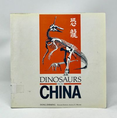 Dinosaurs from China, Dong Zhiming  (Angela C. Milner, Trans.)