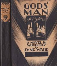Gods' Man: A Novel in Woodcuts by Ward, Lynd - 1929 - from Artisan Books & Bindery ABAA/ILAB and Biblio.com
