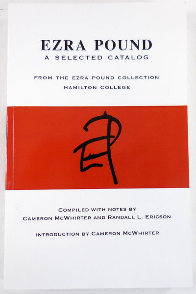 Image for Ezra Pound: A Selected Catalog. From the Ezra Pound Collection at Hamilton College