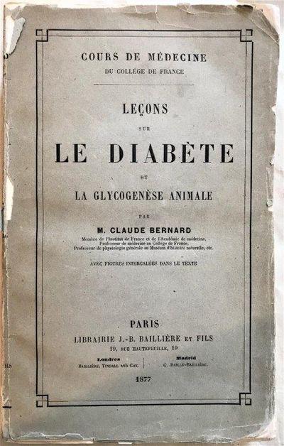 Leçons sur le diabete et la glycogenese animale., BERNARD, Claude (1813-1878).
