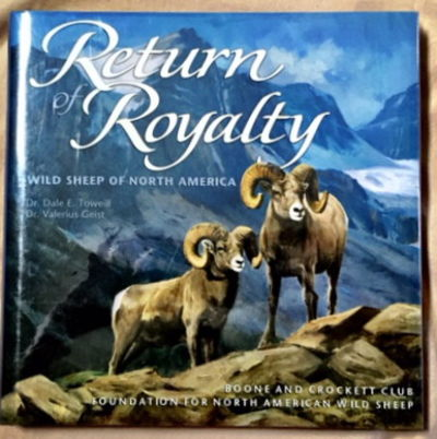 Return of Royalty: Wild Sheep of North America, Toweill, Dale E. and Valerius Geist
