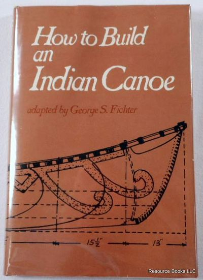 How to Build an Indian Canoe, Fichter, George S.;Adney, Tappan