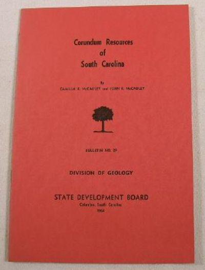Corundum Resources of South Carolina.  Bulletin No. 29, Division of Geology, Camilla K. McCauley and John F. McCauley