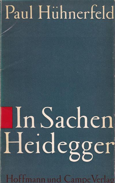 IN SACHEN HEIDEGGER: Versuch uber ein Deutsches Genie., Huhnerfeld, Paul.