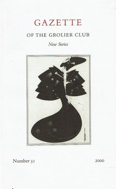 ROTHKOPF, CAROL; EDITOR. - Gazette of the Grolier Club. New Series. Number 51, 2000.
