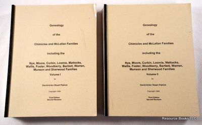 Genealogy of the Chimicles and McLellan Families.  Two [2] Volumes. Including Nye, Moore, Corbin, Loomis, Mattocks, Wallis, Foster, Woodberry, Bartlett, Warren, Munson & Sherwood Families, Patrick, David-Arlen Stuart