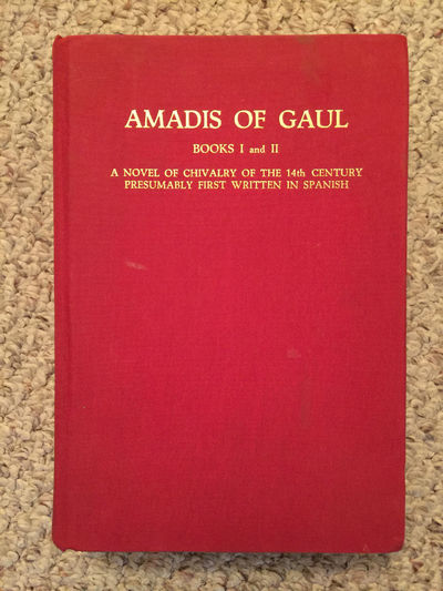 Amadis Of Gaul Books I and II A Novel Of Chivalry Of The 14th Century Presumably First Written In Spanish Original Hardcover Signed and Inscribed, Edwin B. Place and Garci Rodriguez de Montalvo Translated