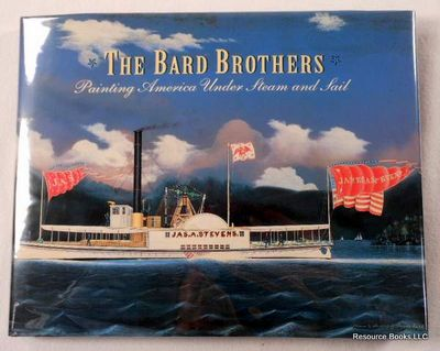 The Bard Brothers: Painting America Under Steam and Sail, Peluso, Anthony J.; Mariners' Museum
