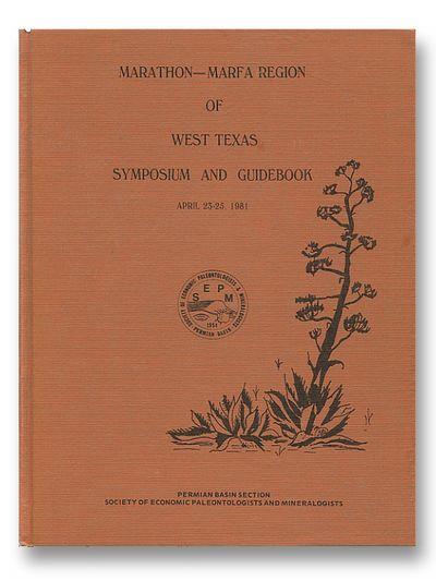 Marathon-Marfa Region of West Texas Symposium and Guidebook April 23-25,1981