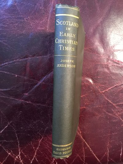 Scotland In Early Christian Time The Rhind Lectures In Archaeology -1879, Joseph Anderson (Author)