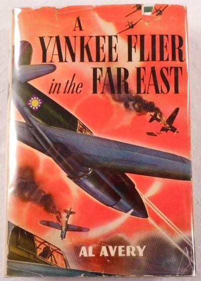 A Yankee Flier in the Far East, Avery, Al.  Illustrated By Paul Laune