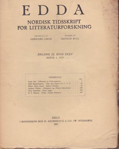 EDDA: Nordisk Tidsskrift for Litteraturforskning. Argang 22, Bind XXXV. Hefte 1, 1935., (dos Passos, John; Huxley, Aldous; Jaeger, Hans). Bull, Francis; editor.