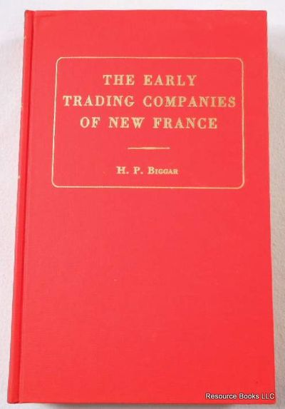 Early Trading Companies of New France, Biggar, H.P.