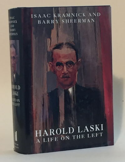 Harold Laski: A Life on the Left, Kramnick, Issac and Barry Sheerman
