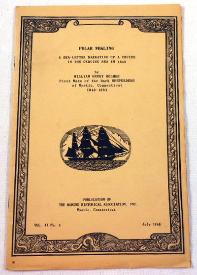 Polar Whaling. A Sea-Letter Narrative of a Cruise in the Okhotsk Sea in 1849, Holmes, William Henry