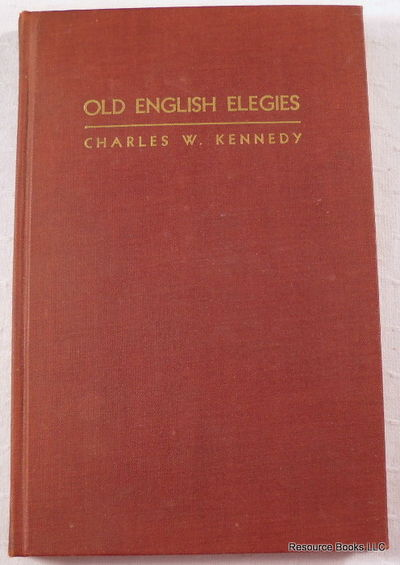 Old English Elegies. Translated Into Alliterative Verse, Kennedy, Charles W.