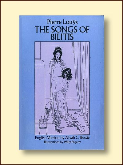Pierre Louys The Song of Bilitas, Louys, Pierre , Bessie , Alvah C. (Translator)