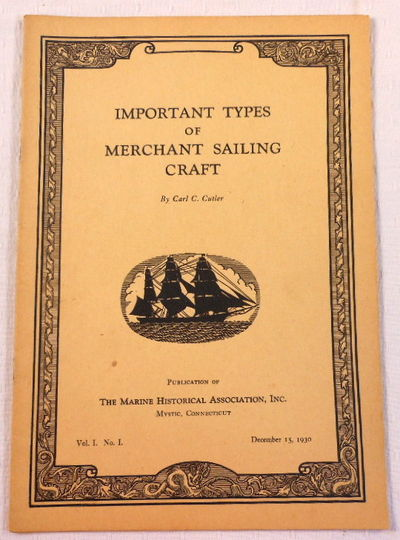 Important Types of Merchant Sailing Craft, Cutler, Carl C.
