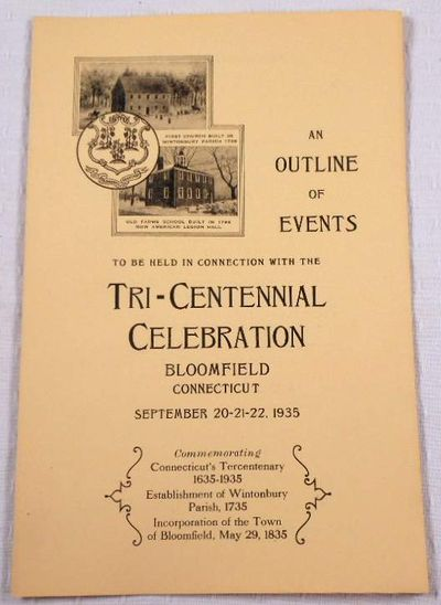 An Outline of Events to be held in Connection with the Tri-Centennial Celebration. September 20-21-22, 1935, Bloomfield, Connecticut