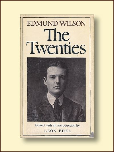 The Twenties From Notebooks and Diaries of the Period, Wilson, Edmond
