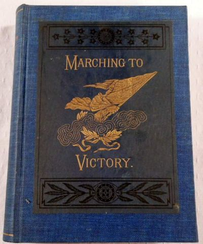 Marching to Victory. The Second Period of the War of the Rebellion Including the Year 1863, Coffin, Charles Carleton