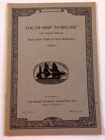 "Log of the Ship ""Hurricane"" from New York to San Francisco 1854, Capt. Samuel Very, Jr."