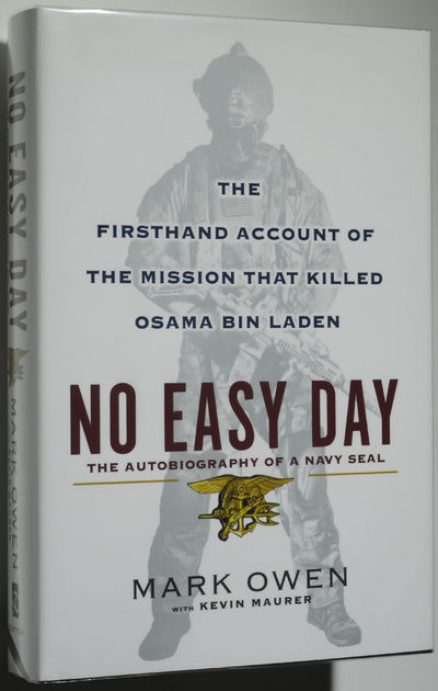 No Easy Day The Autobiography of a Navy Seal/The Firsthand Account of the Mission that Killed Osama Bin Laden, Owen, Mark