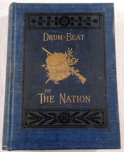 Drum-Beat of the Nation. The First Period of The War of the Rebellion from Its Outbreak to the Close of 1862, Coffin, Charles Carleton