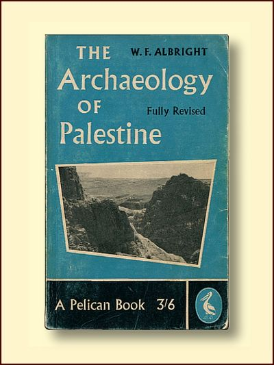 The Archaeology of Palestine, Albright, W. F.