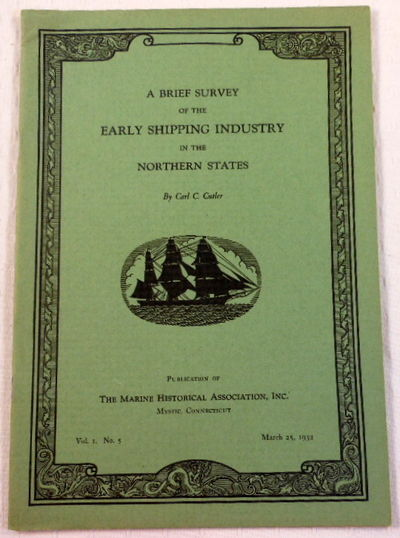A Brief Survey of the Early Shipping Industry in the Northern States, Cutler, Carl C.