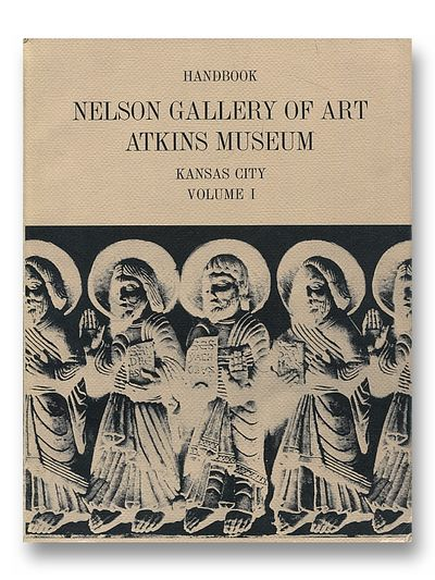 Nelson Gallery of Art Atkins Museum Handbook Vol. L