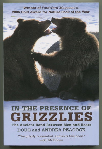 In the Presence of Grizzlies: The Ancient Bond Between Men and Bears, Peacock, Doug and Andrea