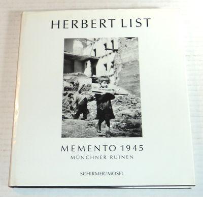 HERBERT LIST: MEMENTO 1945: MUNCHNER RUINEN., Derenthal, Ludger; Pohlmann, Ulrich.