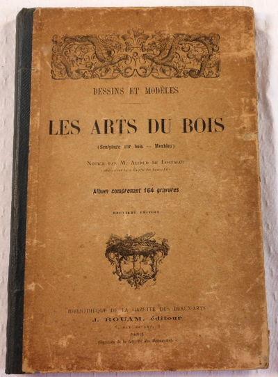 Les Arts Du Bois (Sculpture Sur Bois - Meubles) - Dessins et Modeles, M. Alfred De Lostalot