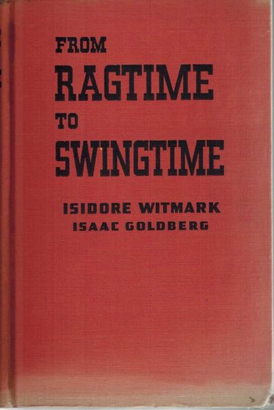 From Ragtime to Swingtime The Story of the House of Witmark