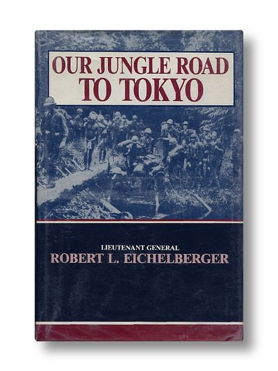 Our Jungle Road to Tokyo, Eichelberger, Robert L.