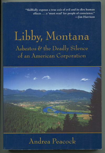 Libby, Montana Asbestos and the Deadly Silence of an American Corporation, Peacock, Andrea