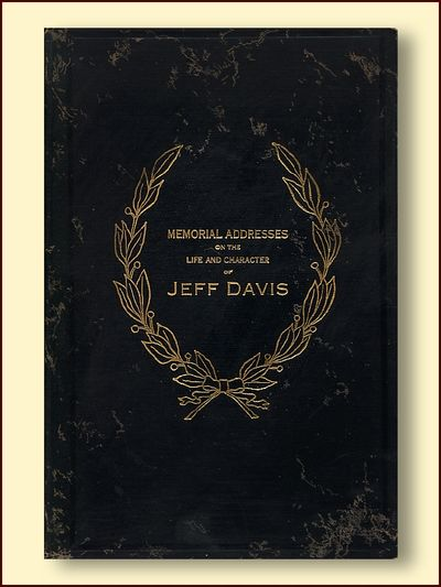 Jeff Davis Late a Senator from Arkansas Memorial Addresses Delivered in the Senate and the House of Representatives of the United States
