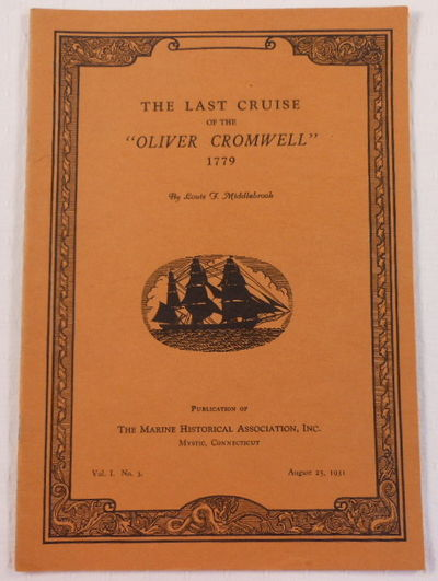 The Last Cruise of the Oliver Cromwell, 1779, Middlebrook, Louis F.