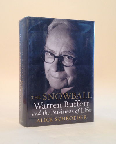 The Snowball: Warren Buffett and the Business of Life, Schroeder, Alice