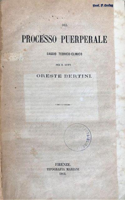 Del processo puerperale. Saggio teorico-clinco., BERTINI, Oreste (Doctor).